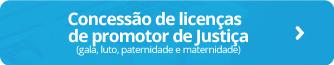 Concessão de licenças de promotor de Justiça (gala, luto, paternidade e maternidade)